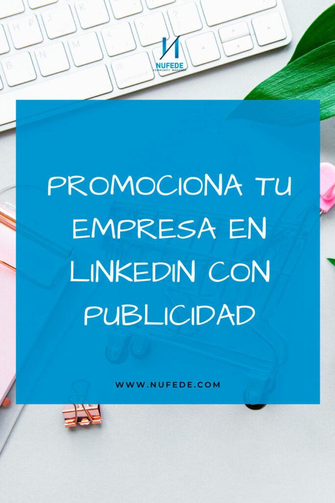 promociona tu empresa en linkedin con publicidad
