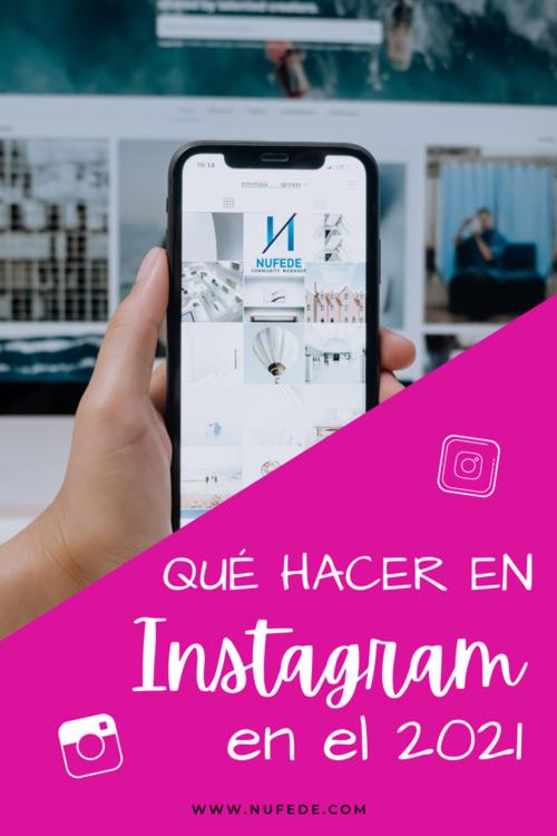 Qué hacer en Instagram para despuntar en 2021